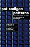 Cadigan, Pat: Patterns