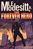 Modesitt, L.E.: The Forever Hero