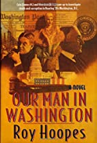 Our Man in Washington by Roy Hoopes