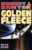 Sawyer, Robert J.: Golden Fleece
