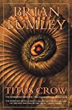 Lumley, Brian: Titus Crow, Volume 1: The Burrowers Beneath; The Transition of Titus Crow (Titus Crow Omnibus)