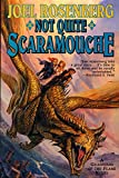 Rosenberg, Joel: Not Quite Scaramouche: A Guardians of the Flame Novel