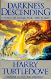 Turtledove, Harry: Darkness Descending : A Novel of World War and Magic