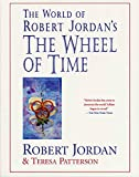 Jordan, Robert: The World of Robert Jordan's the Wheel of Time