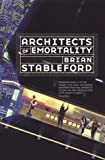 Stableford, Brian: Architects of Emortality