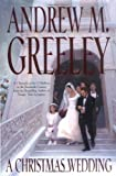 Greeley, Andrew M.: A Christmas Wedding (O'Malley Novels (Forge Hardcover))