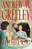 Greeley, Andrew M.: September Song: A Cronicle of the O'Malley's in the Twentieth Century (O'Malley Novels (Forge Hardcover))