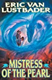 Lustbader, Eric Van: Mistress of the Pearl (The Pearl, Book 3)