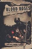 Yarbro, Chelsea Quinn: Blood Roses: A Novel of Saint-Germain