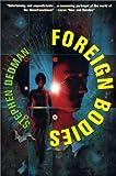 Dedman, Stephen: Foreign Bodies