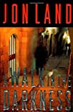 Land, Jon: A Walk in the Darkness (Ben Kamal and Danielle Barnea Novels)