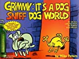 Peters, Mike: Grimmy: It's a Dog Sniff Dog World