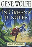 Wolfe, Gene: In Green's Jungles (Book of the Short Sun, Book 2)