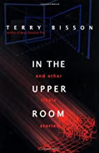 In the upper room and other likely stories…