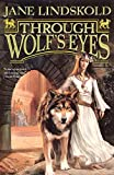 Lindskold, Jane: Through Wolf's Eyes