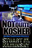 Kaminsky, Stuart M.: Not Quite Kosher: An Abe Lieberman Mystery
