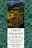 Osborne-McKnight, Juilene: I Am of Irelaunde: A Novel of Patrick and Osian