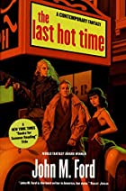 The Last Hot Time by John M. Ford