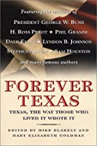 Forever Texas: Texas, The Way Those Who…