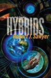 Sawyer, Robert J.: Hybrids