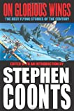 Coonts, Stephen: On Glorious Wings: The Best Flying Stories of the Century