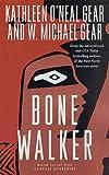Gear, Kathleen O'Neal: Bone Walker: Book III of the Anasazi Mysteries