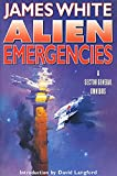 James White: ALIEN EMERGENCIES: A Sector General Omnibus (Sector General Series)