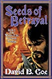 Coe, David B.: Seeds of Betrayal: Book 2 of the Winds of the Forelands Tetralogy
