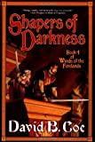 Coe, David B.: Shapers of Darkness: Book Four of Winds of the Forelands (Winds of the Forelands Tetralogy)