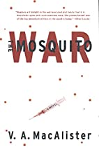 The Mosquito War by V. A. MacAlister