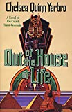 Yarbro, Chelsea Quinn: Out of the House of Life: A Novel of the Count Saint-Germain (St. Germain)