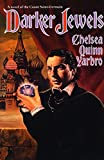 Yarbro, Chelsea Quinn: Darker Jewels: A Novel of the Count Saint-Germain