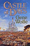 Wolfe, Gene: Castle of Days