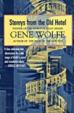 Wolfe, Gene: Storeys from the Old Hotel