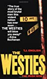 English, T. J.: Westies: Inside the Hell&#39;s Kitchen Irish Mob