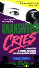 Unanswered Cries: A True Story Of Friends,…