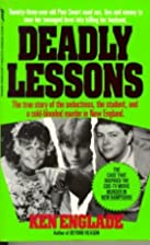 Deadly Lessons (True Crime Library) by Ken…