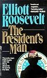 Roosevelt, Elliott: The President's Man