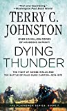 Terry C. Johnston: Dying Thunder (The Plainsmen Series, Book 7)