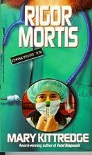 Rigor Mortis by Mary Kittredge