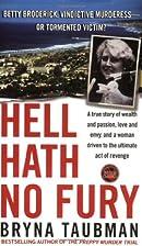 Hell Hath No Fury: A True Story of Wealth…