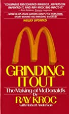 Grinding It Out: The Making of McDonald's by…