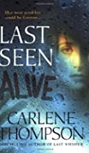 Last Seen Alive by Carlene Thompson