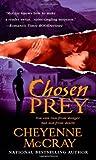 Cheyenne McCray: Chosen Prey