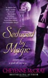 McCray, Cheyenne(Author) ; McCray, C.(Author): Seduced by Magic [SEDUCED BY MAGIC] [Mass Market Paperback]