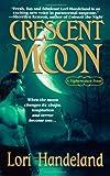Handeland, Lori: Crescent Moon