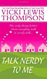 Thompson, Vicki Lewis: Talk Nerdy to Me