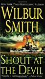 Smith, Wilbur A.: Shout at the Devil