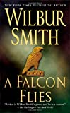Smith, Wilbur A.: A Falcon Flies