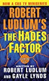 Ludlum, Robert: Robert Ludlum&#39;s the Hades Factor